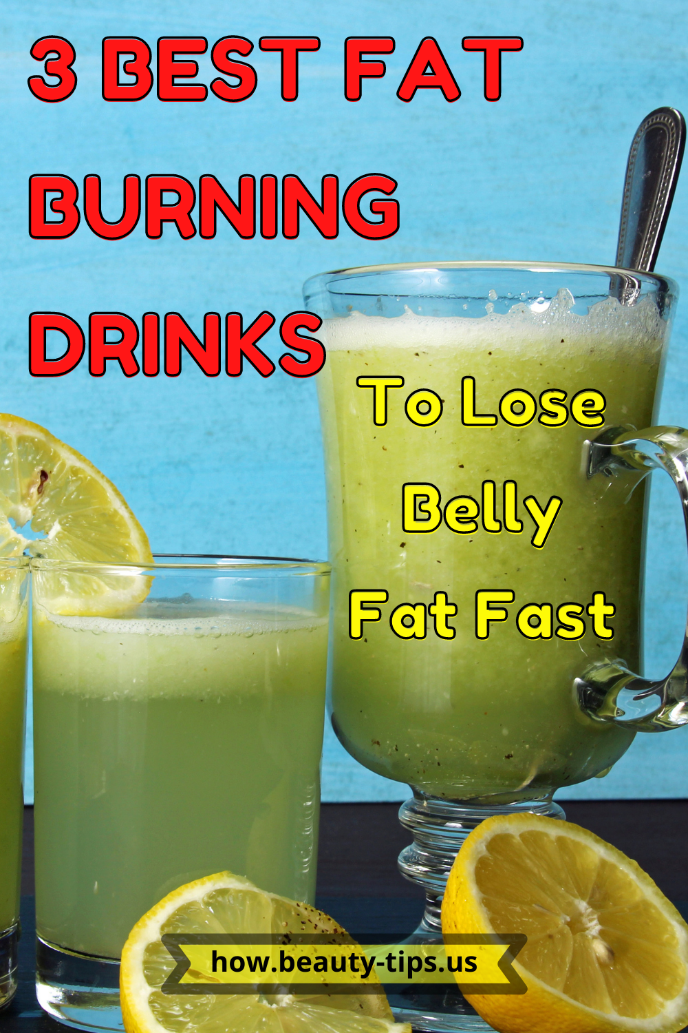 3 Best Fat Burning Drinks to Lose Belly Fat Fast